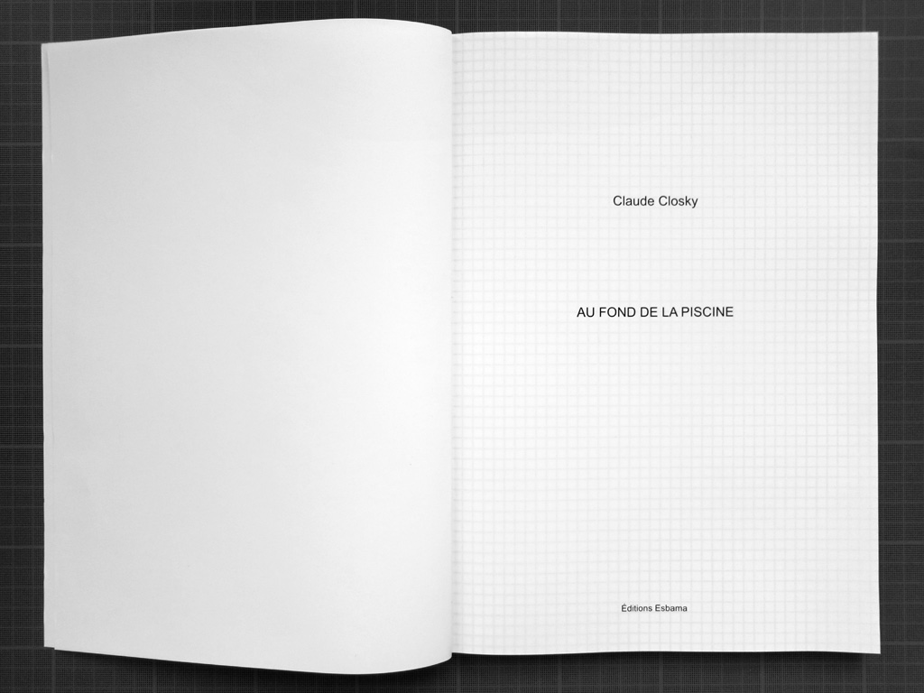 Claude Closky, 'Au fond de la piscine [The bottom of the pool],' 2014, Montpellier: Esbama. Black offset, 208 pages, 29,7 x 21 cm.